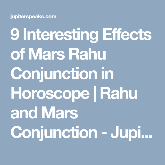 9 Amazing Effects of Mars Rahu Conjunction in Horoscope
