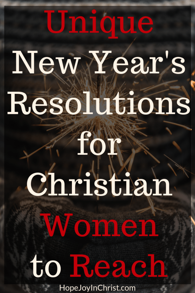 Reach Unique New Year's Resolutions for Christian Women