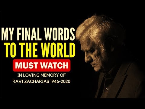 My Final Words To The World By Ravi Zacharias 1946 2020 Must Watch Youtube In 2020 Ravi Zacharias Christian Videos Words