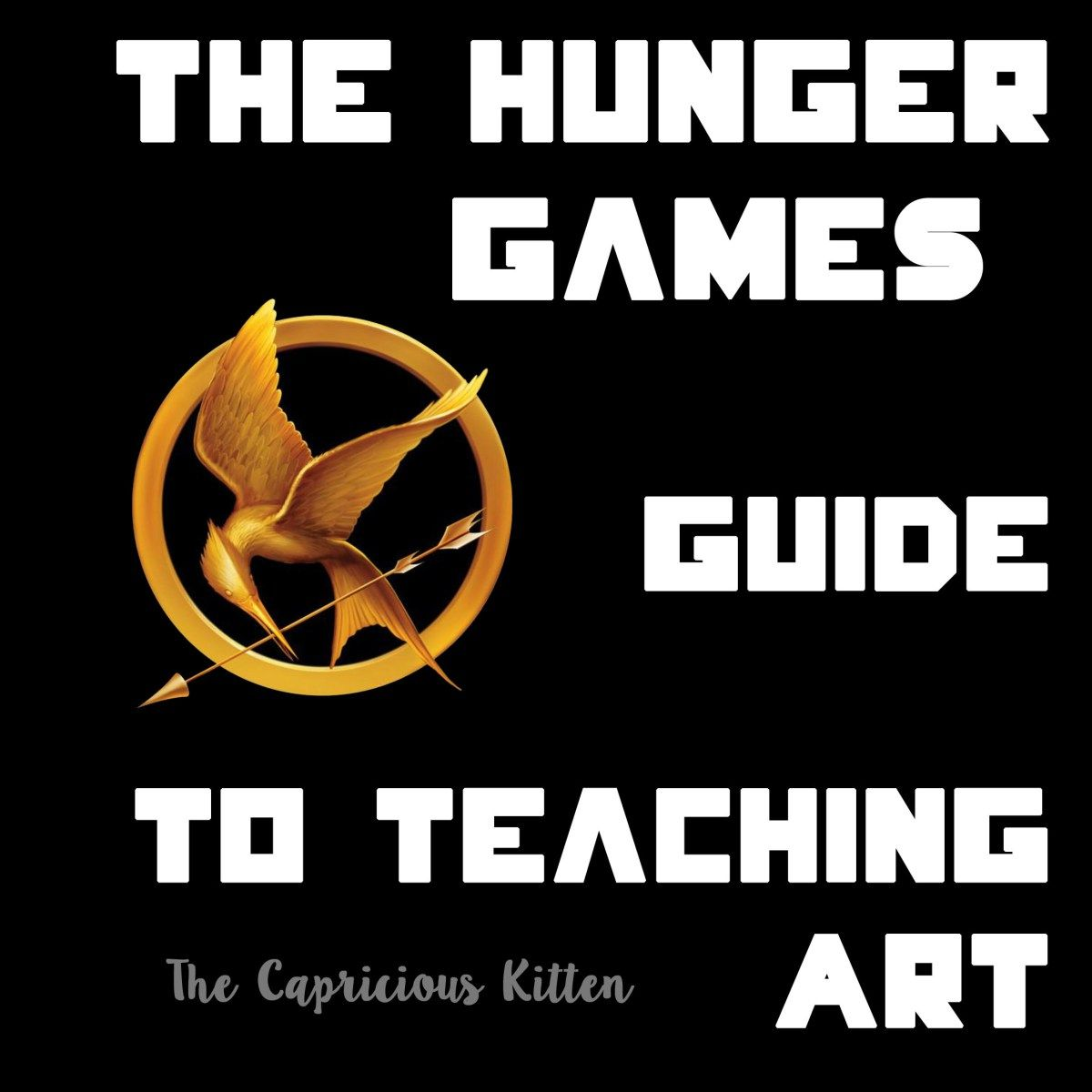 The Hunger Games Guide To Teaching Art