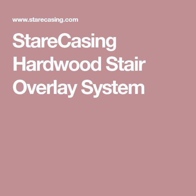 Best Starecasing Hardwood Stair Overlay System Hardwood 400 x 300