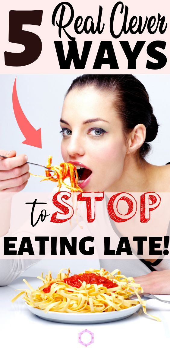 6 Clever & Simple Ways to Stop Eating So Late at Night - Everything Abode