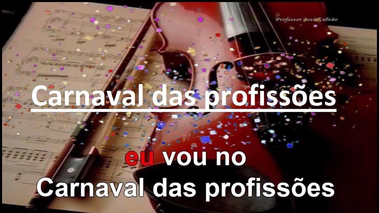 Carnaval Das Profissoes Letra E Musica Jose Galvao Com Voz Guia Em