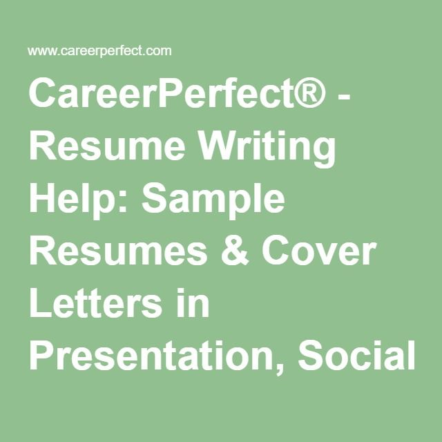 CareerPerfect® - Resume Writing Help Sample Resumes  Cover Letters