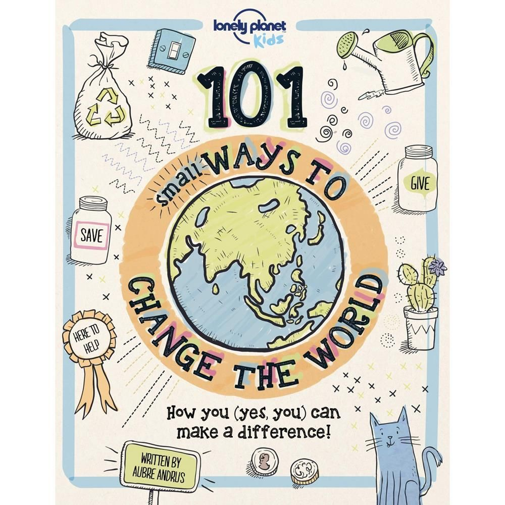 101 Small Ways to Change the World for kids