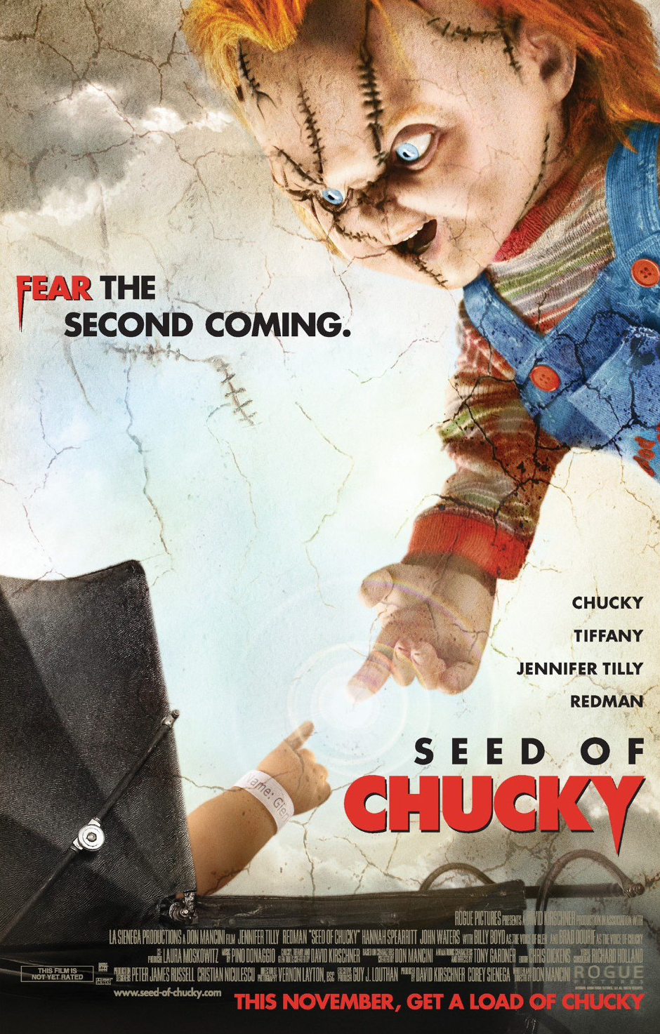 Seed of Chucky (2004) Chuck (Brad Dourif) and Tiff (Jennifer Tilly) return, resurrected by their son (Billy Boyd), and hit Hollywood in the fifth film of the CHILD'S PLAY series.