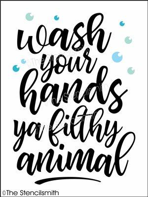 4102 Wash Your Hands Ya Filthy Animal Animal Stencil
