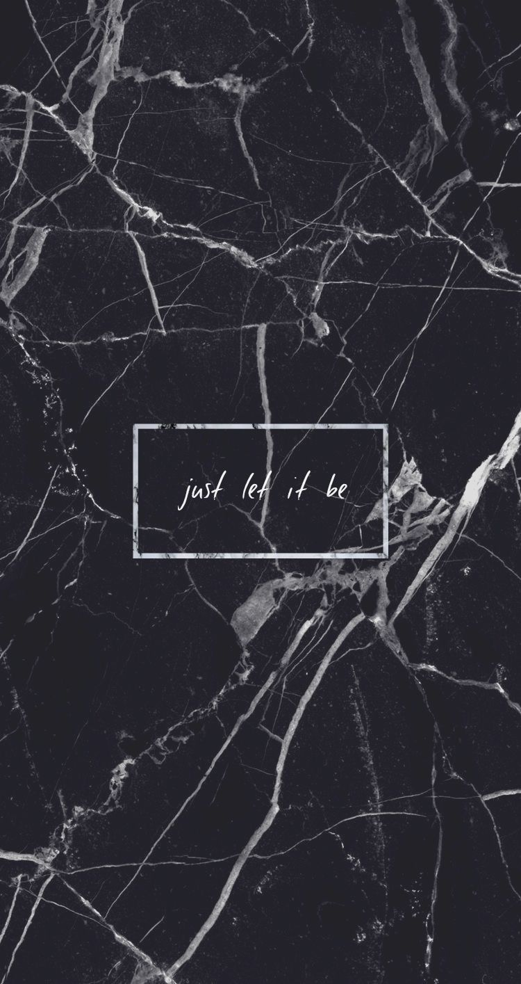 Black marble Just let it be Quote Grunge Tumblr Aesthetic