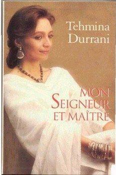 Mon Seigneur et maître, Tehmina Durrani, (commencé le 26/08/14)