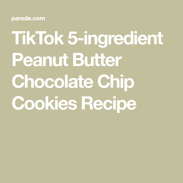 We Tried It The 5 Ingredient Peanut Butter Chocolate Chip Cookies That Went Viral On Tiktok Recipe In 2020 Peanut Butter Chocolate Chip Chocolate Chip Cookies Peanut Butter Chocolate Chip Cookies