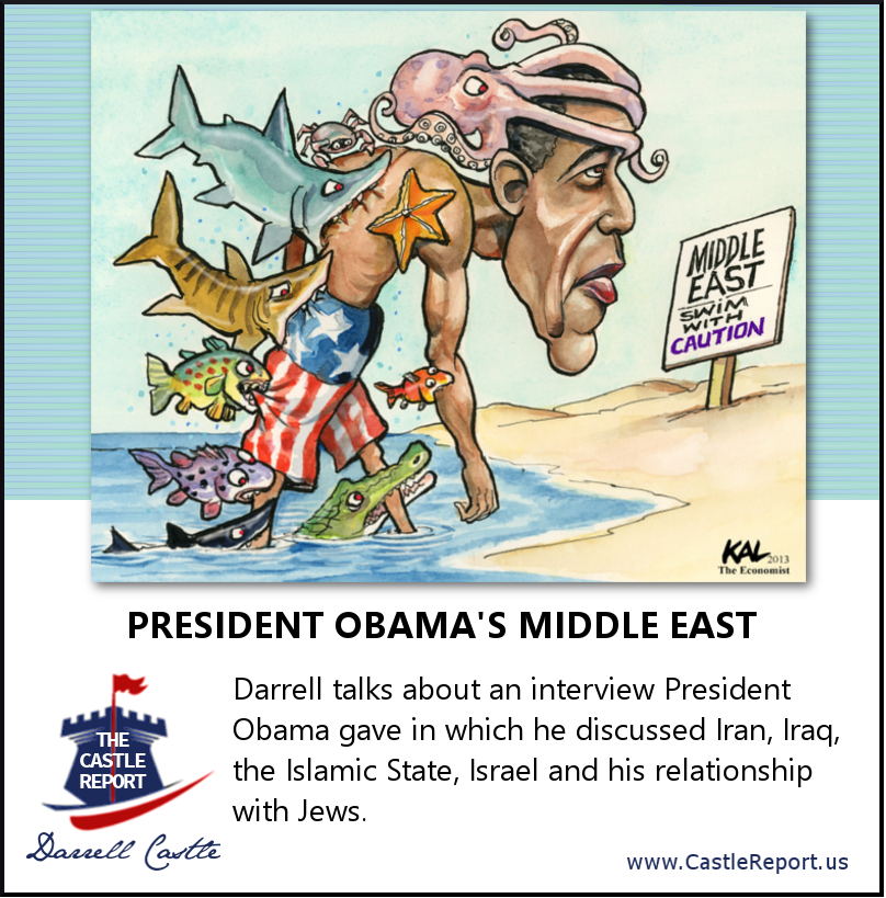 Darrell talks about an interview President Obama gave in which he discussed the Middle East — Iran, Iraq, the Islamic State, Israel and his relationship with Jews.