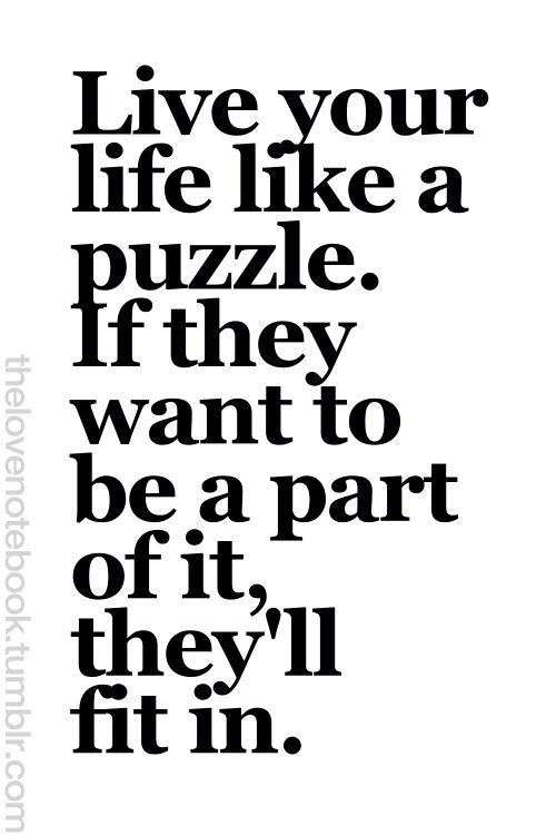 Live Your Life Like A Puzzle I Do Like This Quote Lm