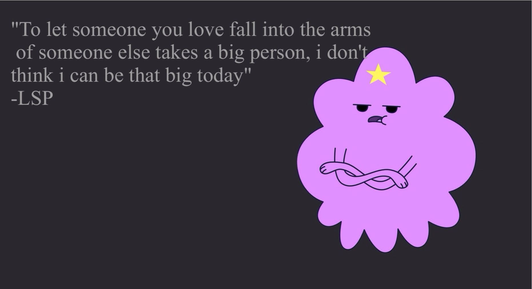 Adventure time LSP lumpy space princess love quote (With