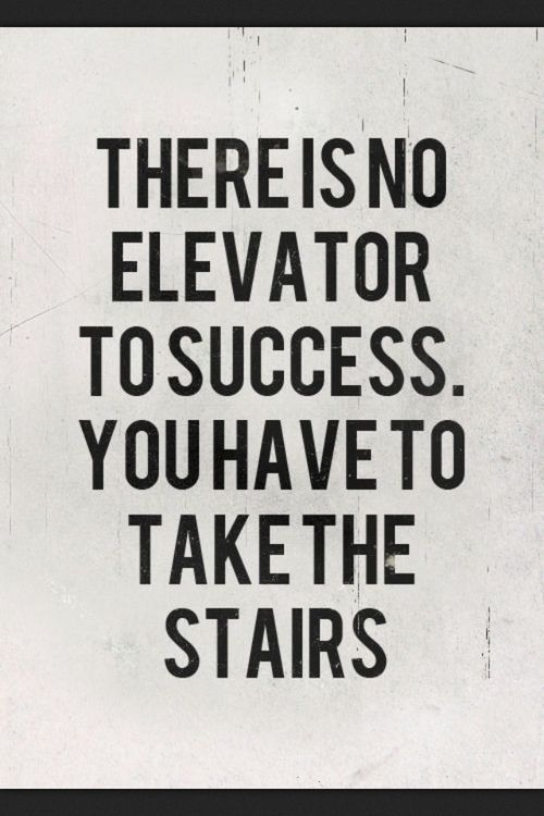 Image There is no elevator to success
