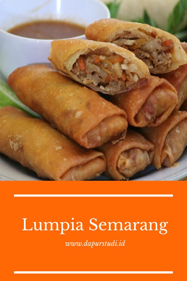 Cara Membuat Lumpia Goreng Khas Semarang Lumpia Semarang Ide Makanan Resep