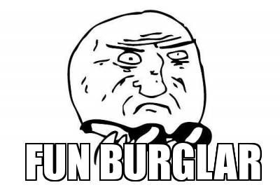 Meme Maker Fun Burglar Excited Meme Meme Faces Memes
