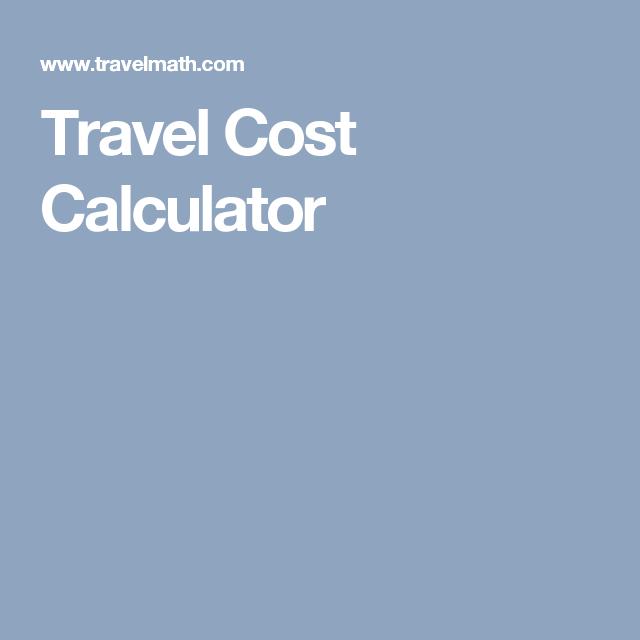 travel cost calculator jaunts pinterest calculator and road