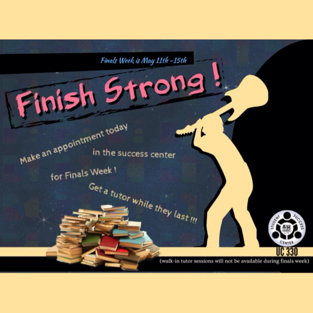 Finish Strong! Make your appointments now in the Student