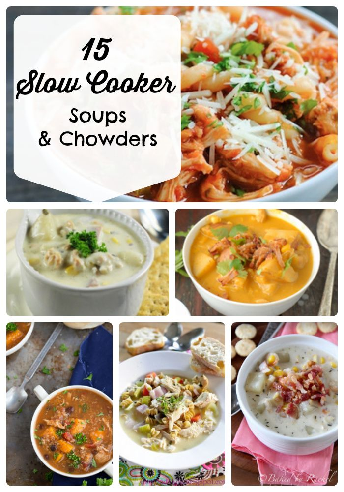 15 Slow Cooker Soups & Chowders
