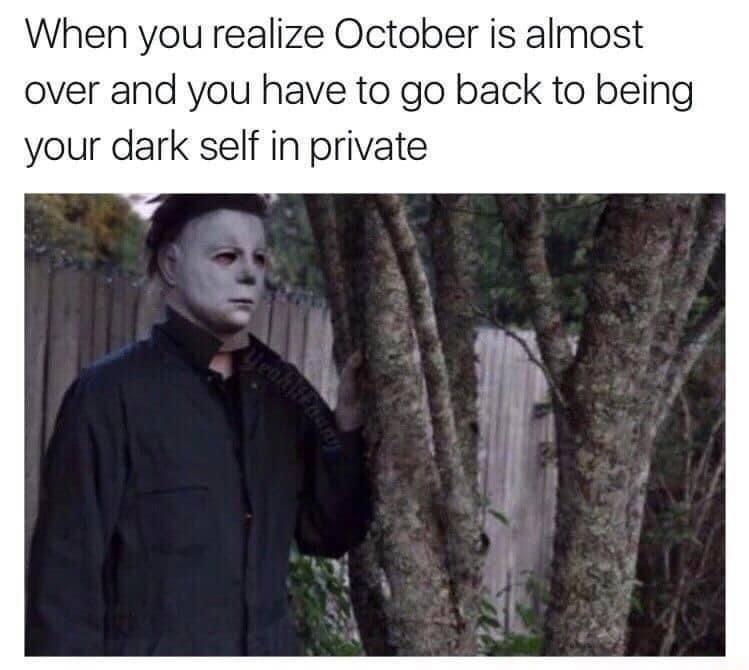 Dark Self In Private Funny Halloween Memes Halloween Memes Workout Memes Funny