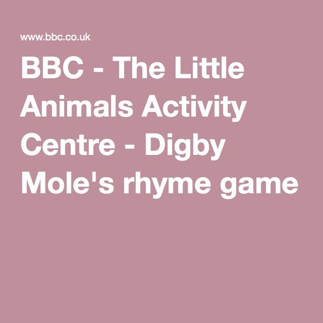 BBC - The Little Animals Activity Centre - Digby Mole's rhyme game