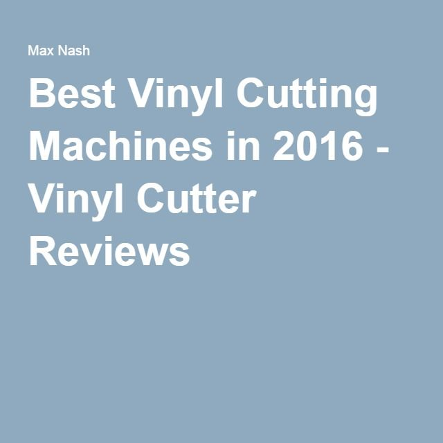 Best Vinyl Cutting Machines In 2016 - Vinyl Cutter Reviews