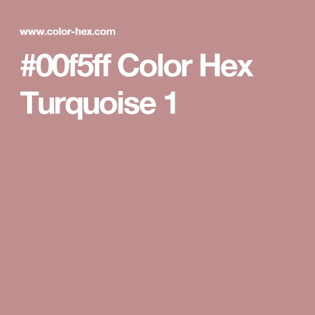 FFf Color Hex Turquoise   Colour Name    Turquoise