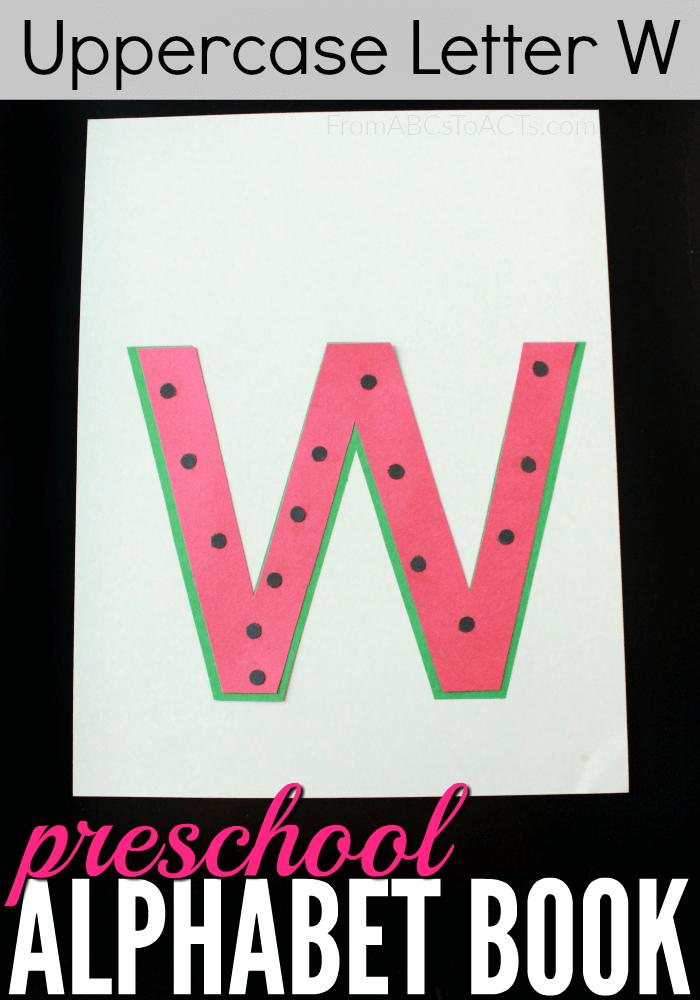 Preschool Alphabet Book  Uppercase Letter W