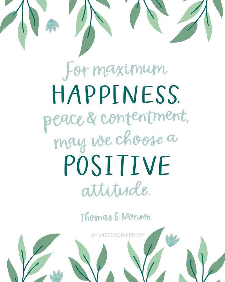 Free LDS Quote Printable   Choose A Positive Attitude   Thomas S. Monson