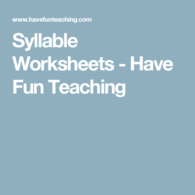 Syllable Worksheets - Have Fun Teaching