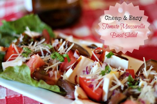 Tomato Mozzarella Basil Salad   E-A-S-Y to make and I show you how to C-H-E-A-P
