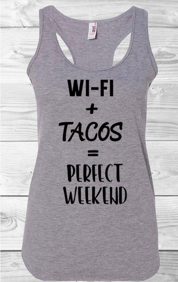 WiFi and Tacos Equals Perfect Weekend Women's Racer Back Funny Tanktop, Humorous Gym Apparel #3dayweekendhumor