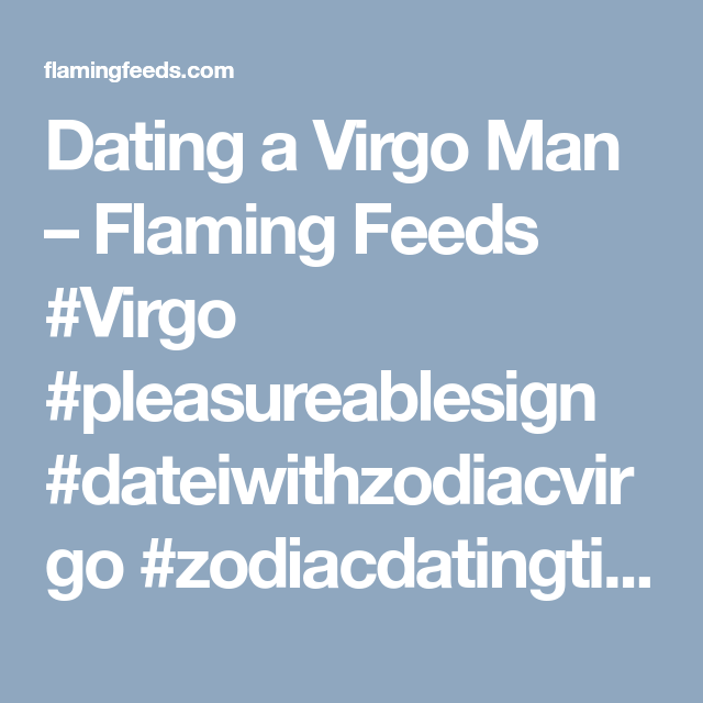 Tips for dating a virgo man
