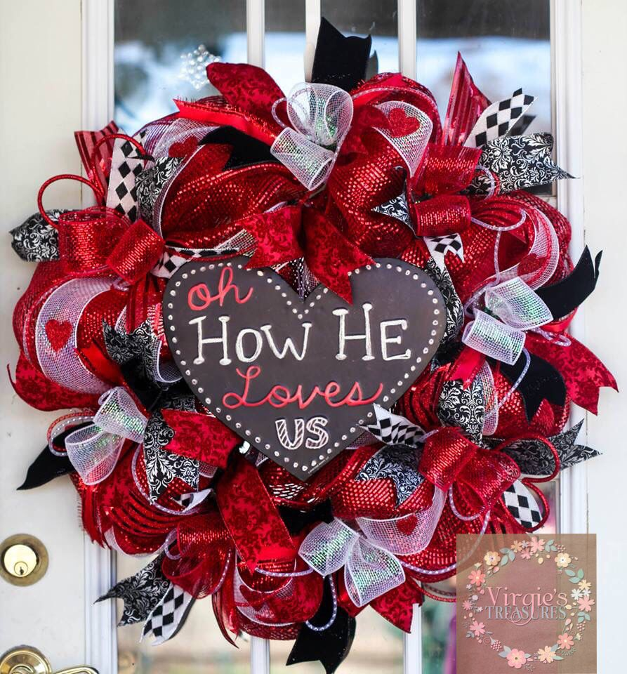 Oh How He Loves Us Valentine S Wreath Wreaths Pinterest