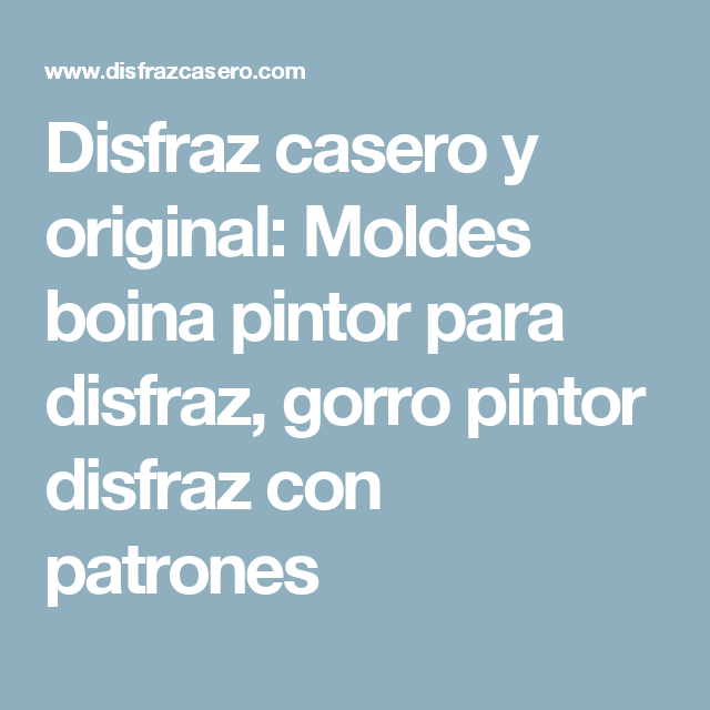 Disfraz casero y original  Moldes boina pintor para disfraz 4ef5b8bce50