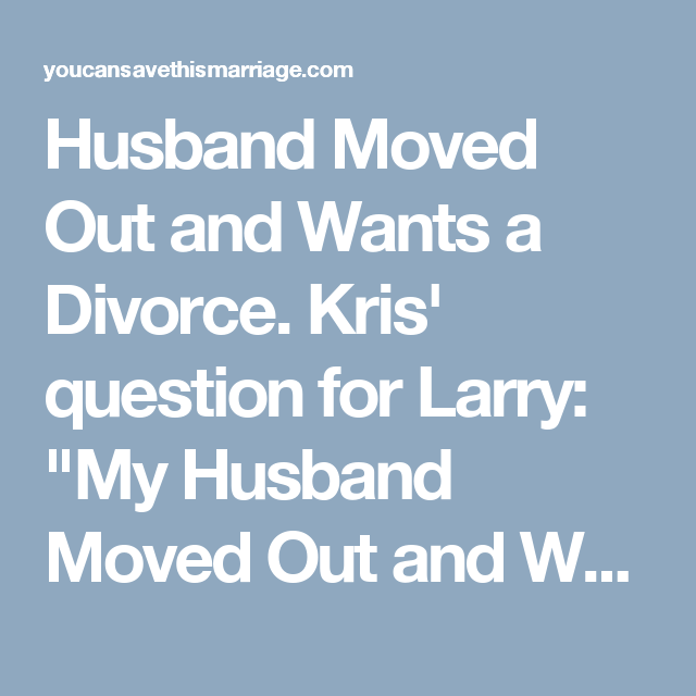 My wife wants a divorce should i move out