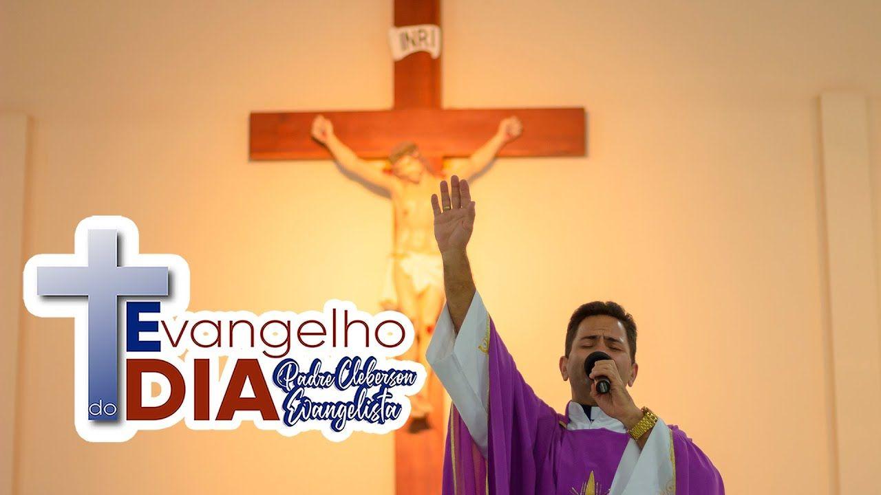 Evangelho Do Dia 14 08 2020 Mt 19 3 12 Padre Cleberson Evangelista Evangelho Padrinhos Dia 14