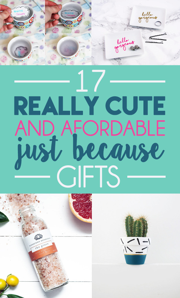 17 Cheap And Cheerful Just Because Gifts Reference