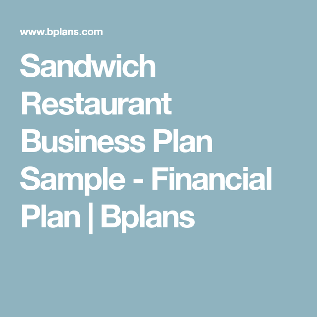 Sandwich Restaurant Business Plan Sample  Financial Plan  Bplans