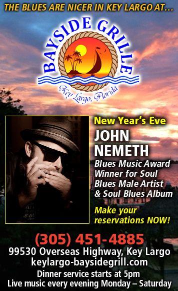 Bayside Grille In Key Largo Soul Blues Great John Nemeth On New Year S Eve Blues Blues Music Key Largo
