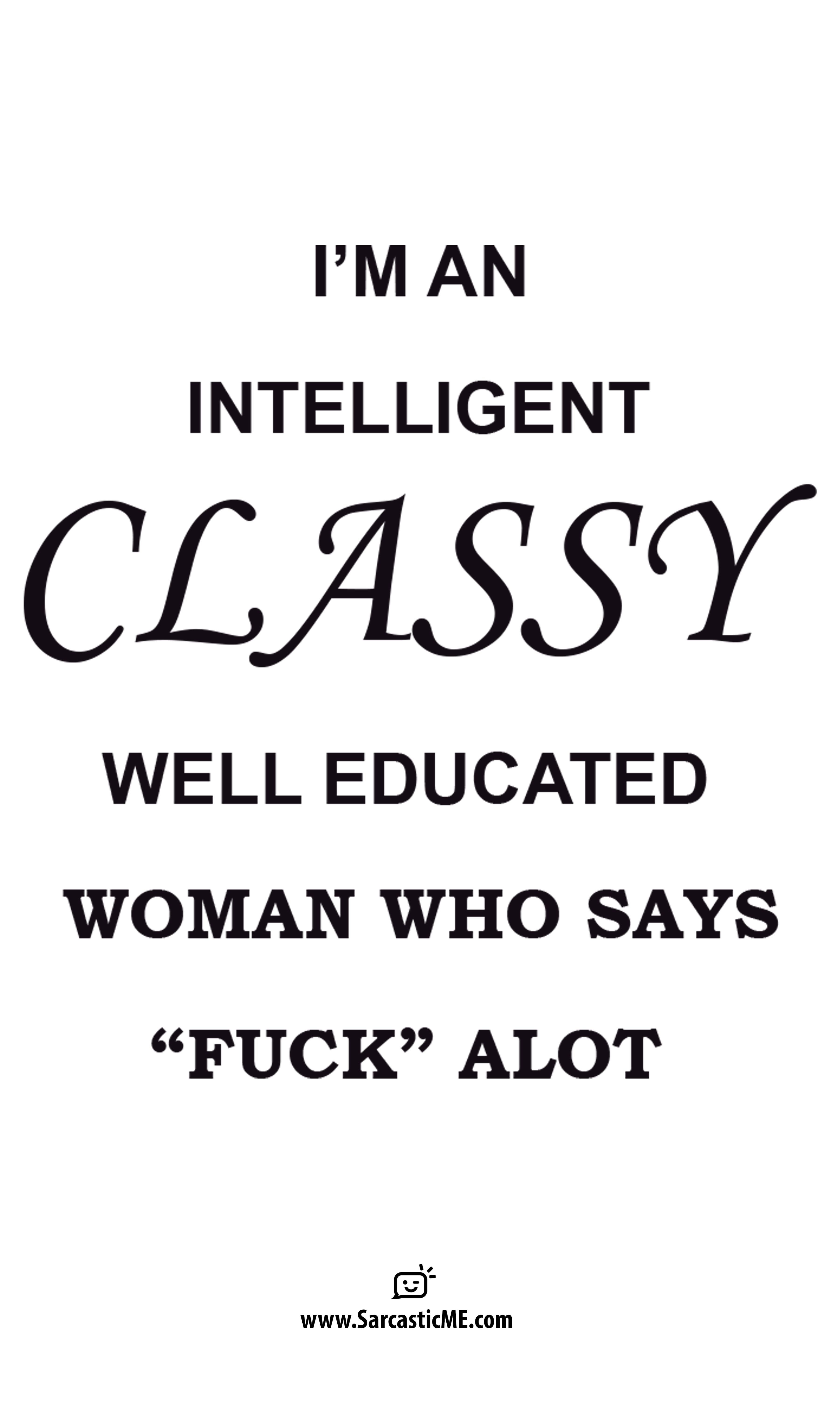I M An Intelligent Classy Well Educated Woman Mug Laughing Quotes Perfection Quotes Good Woman Quotes