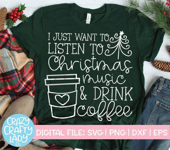 3646cb52 I Just Want to Listen to Christmas Music & Drink Coffee SVG, Funny Holiday  Cut