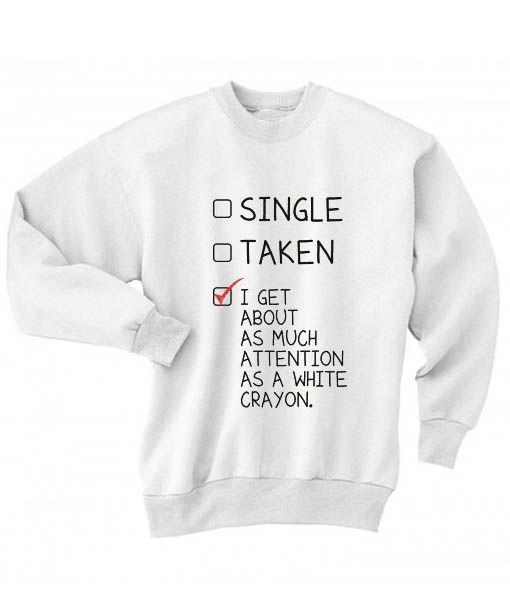 Best Funny Shirts  White Crayon Attention Quotes Sweater Funny Sweatshirt //Price: $26 //     #spring 10