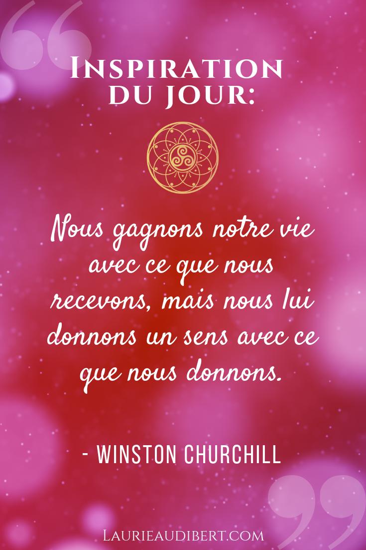 Donner Et Recevoir Mission De Vie Generosite Et Altruisme Servir Le Monde Citation De Winston Churchill Laurie Audib Mots Forts Citation Affirmations