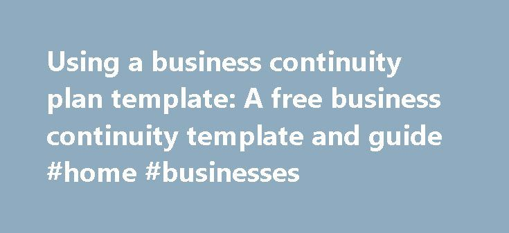 Using A Business Continuity Plan Template A Free Business
