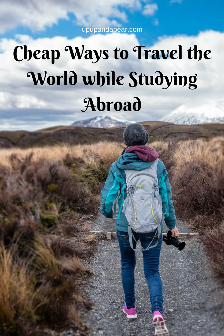 Cheap Ways to Travel the World while Studying Abroad | Up Up and a Bear