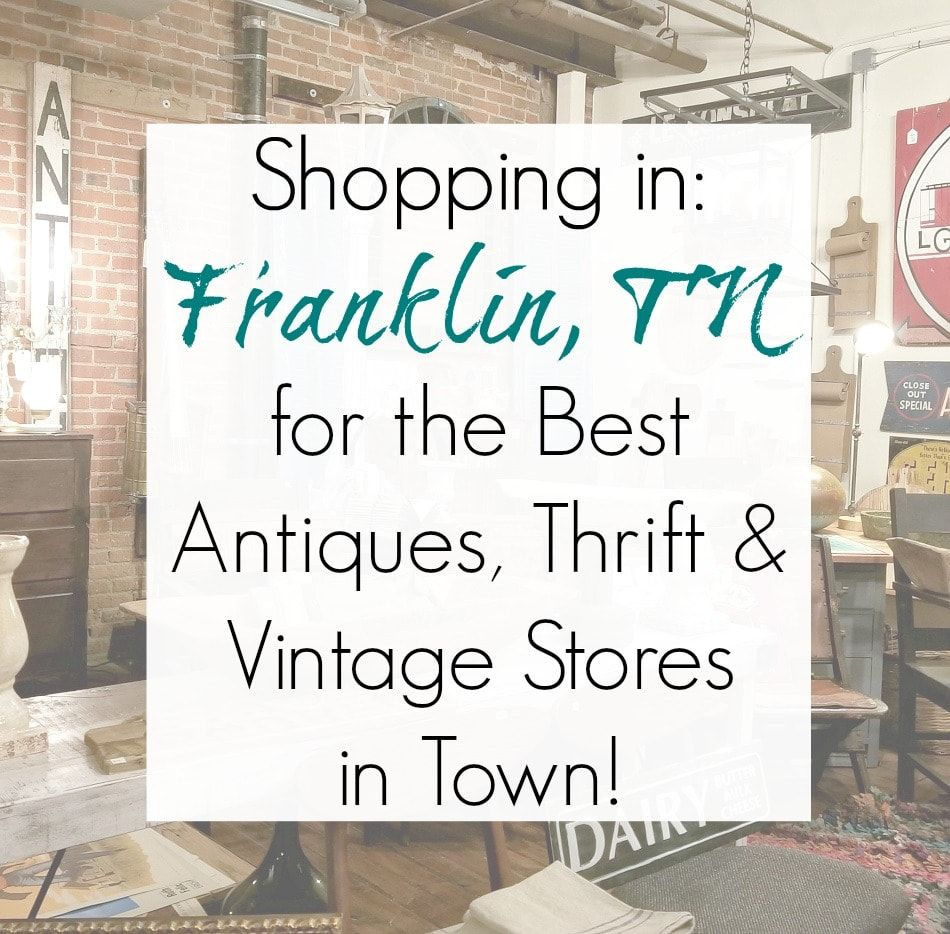 Patio Furniture Stores Franklin Tn: Franklin, TN: Best Antiques, Vintage, Thrift Stores, And