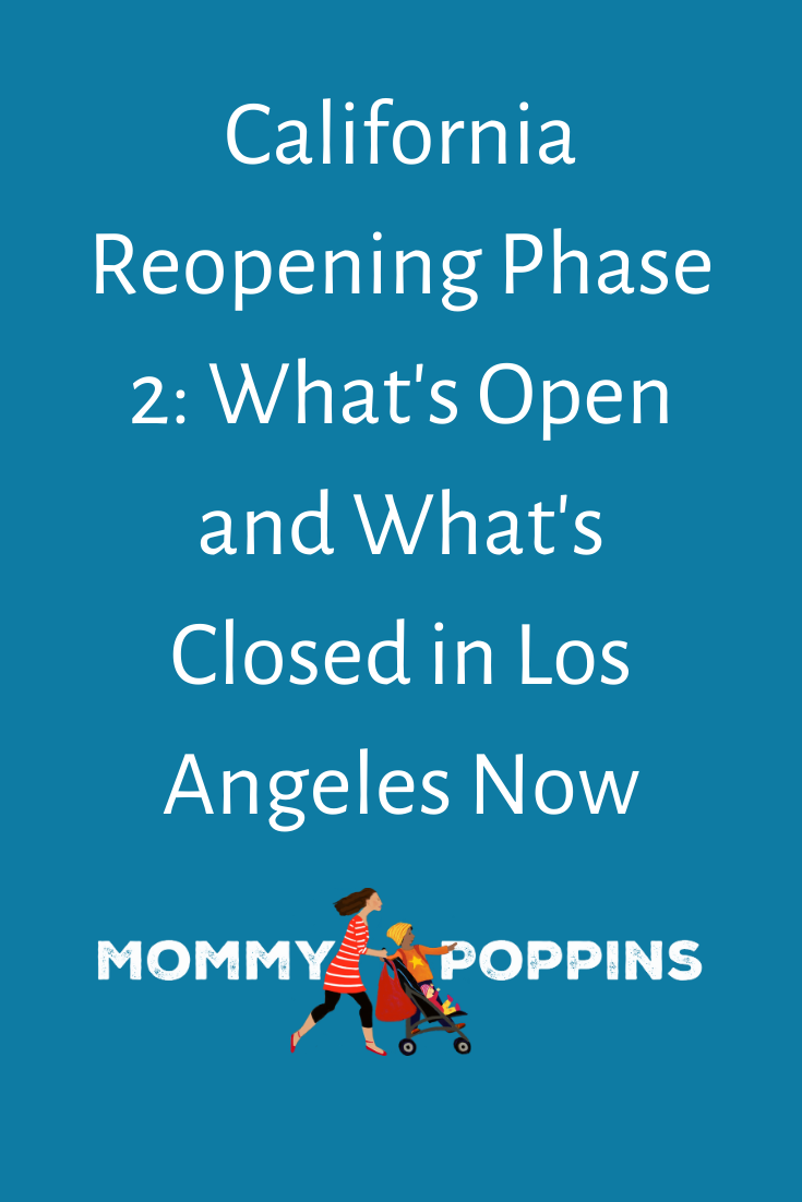 California Reopening Phase 2 What S Open And What S Closed In Los Angeles Now Mommy Poppins Things To Do With Kids In 2020 Fun Activities For Kids Kids Los Angeles With Kids