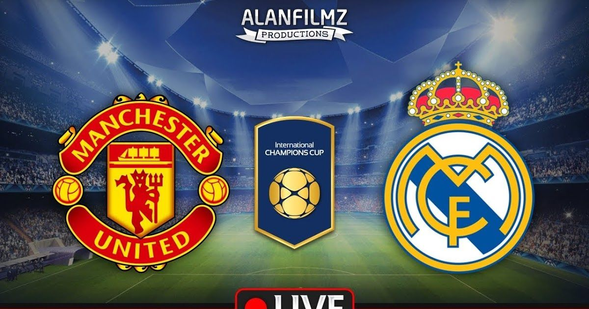 HDManchester United vs Real Madrid live streaming