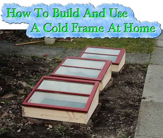 How To Build And Use A Cold Frame At Home | ideas | Pinterest | Cold ...